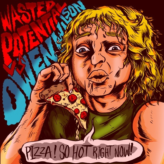 "Wasted Potential / Owen Wilson""Nuclear Piss"" / ""72 Hours"""