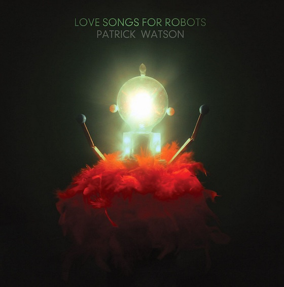 Patrick WatsonLove Songs for Robots