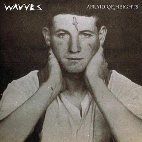 WavvesAfraid of Heights