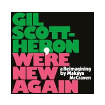 Makaya McCraven Reimagines Gil Scott-Heron's Final Album for 'We're New Again'