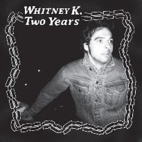 Whitney K Learns to Love Himself on 'Two Years'