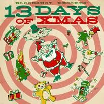 Various Bloodshot Records' 13 Days of Xmas