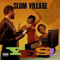 Slum VillageYES!