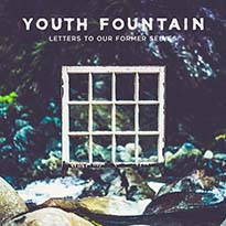 Youth Fountain Letters to Our Former Selves